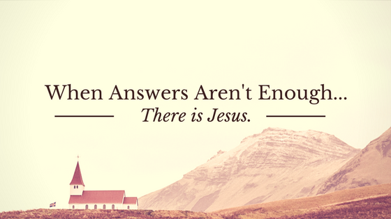 When Answers Aren'tEnough…