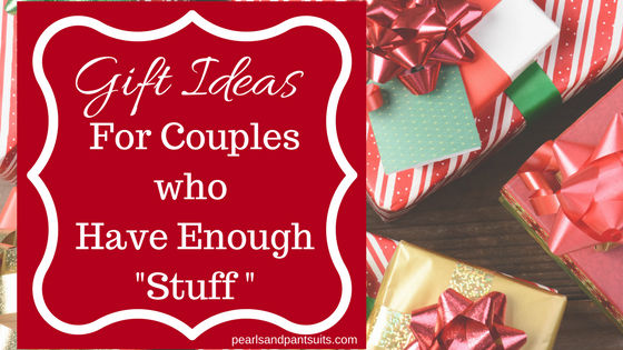 Gift Ideas for Couples Who Have Enough Stuff!
