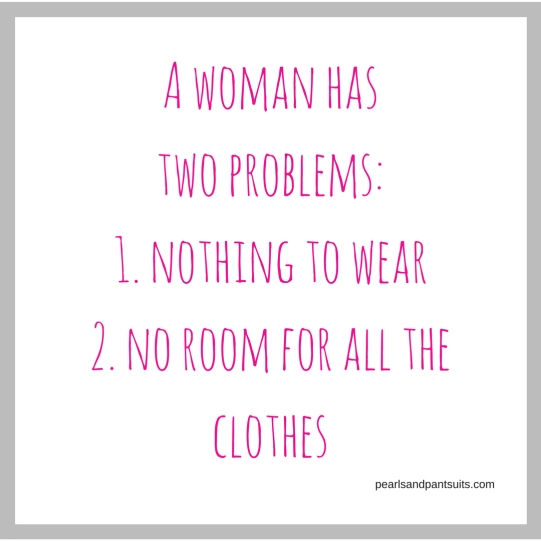 A woman has two problems! Nothing to wear and no room for all the clothes!
